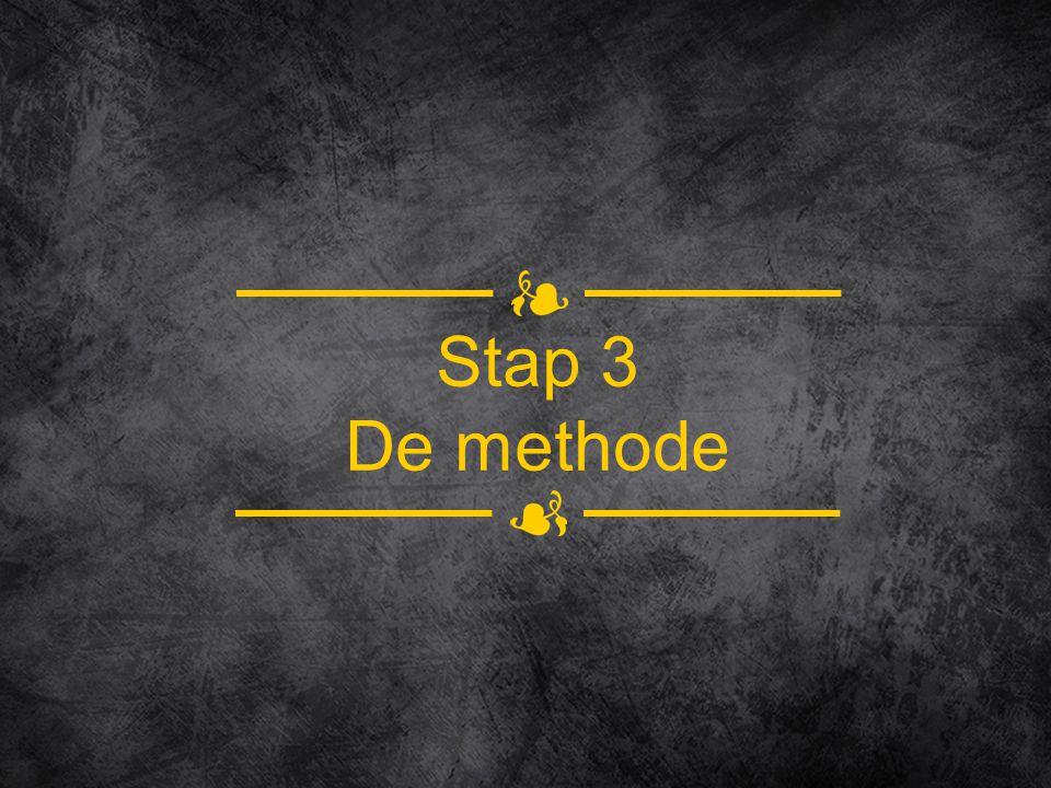 Stap 3 De methode