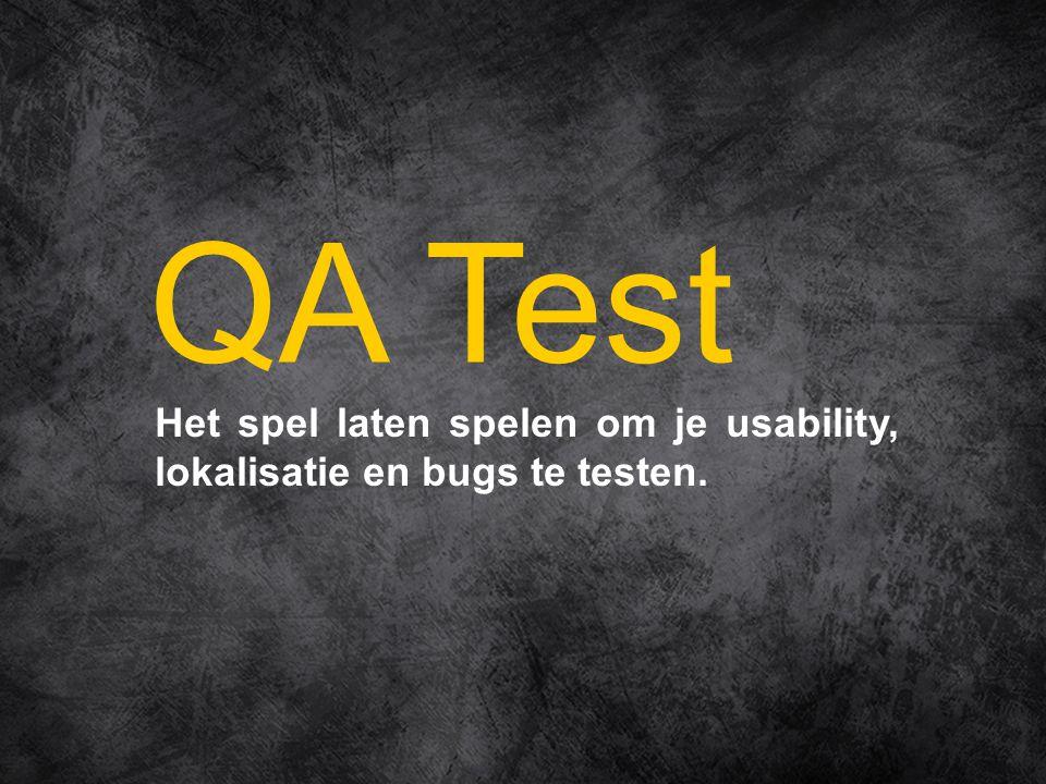 Het spel laten spelen om je usability, lokalisatie en bugs te testen. QA Test