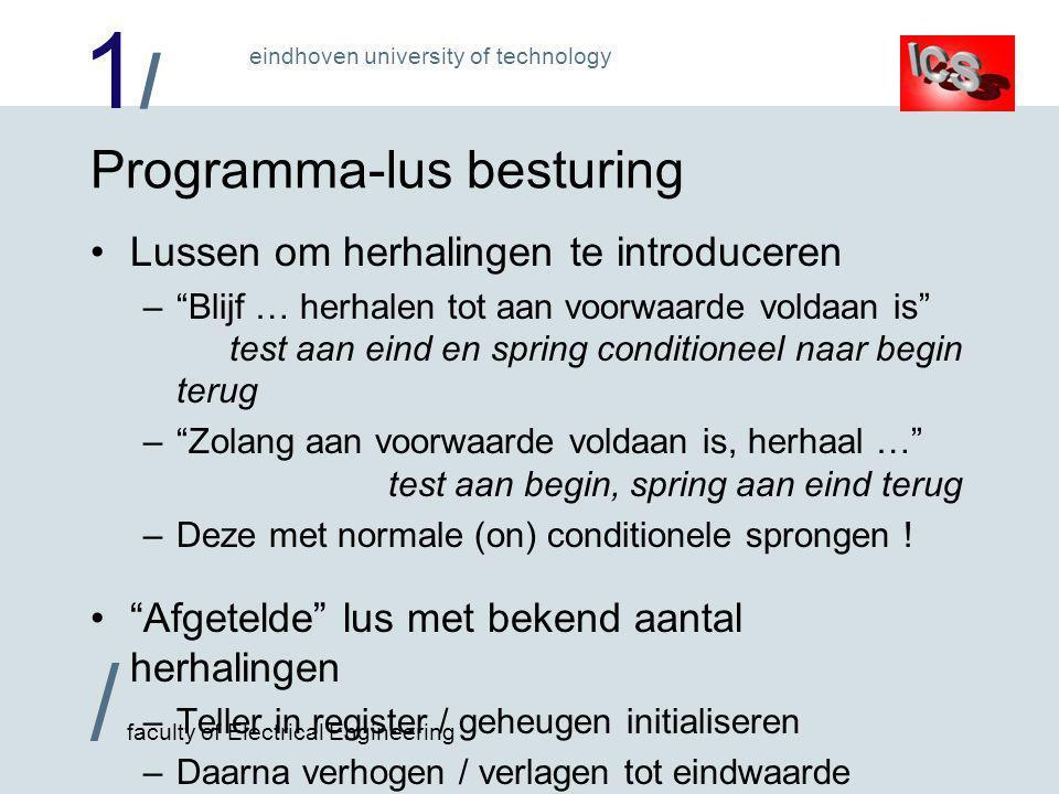 """1/1/ / faculty of Electrical Engineering eindhoven university of technology Programma-lus besturing •Lussen om herhalingen te introduceren –""""Blijf … h"""