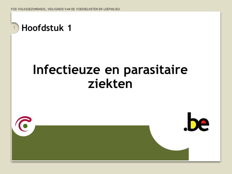 FOD VOLKSGEZONDHEID, VEILIGHEID VAN DE VOEDSELKETEN EN LEEFMILIEU 1 Hoofdstuk 1 Infectieuze en parasitaire ziekten