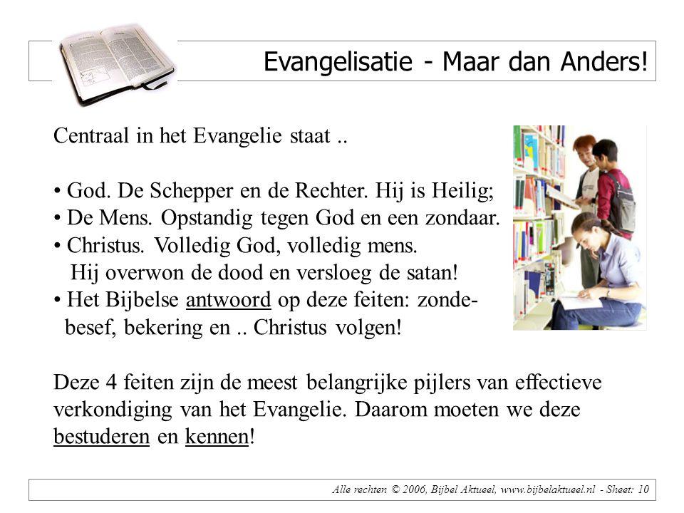 Alle rechten © 2006, Bijbel Aktueel, www.bijbelaktueel.nl - Sheet: 10 Evangelisatie - Maar dan Anders.