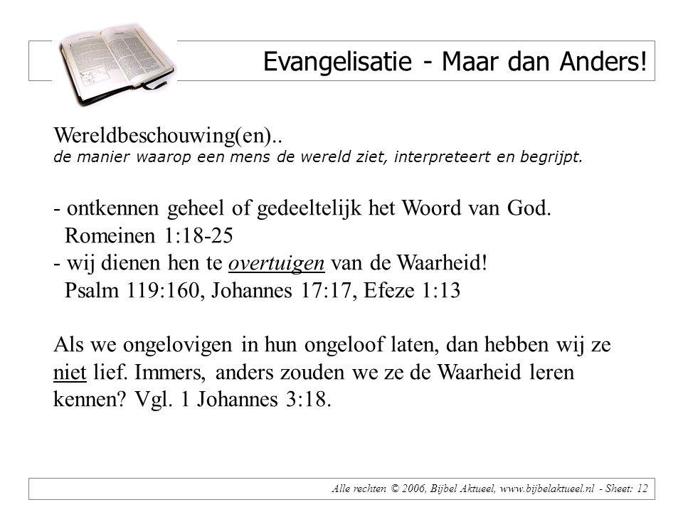 Alle rechten © 2006, Bijbel Aktueel, www.bijbelaktueel.nl - Sheet: 12 Evangelisatie - Maar dan Anders.