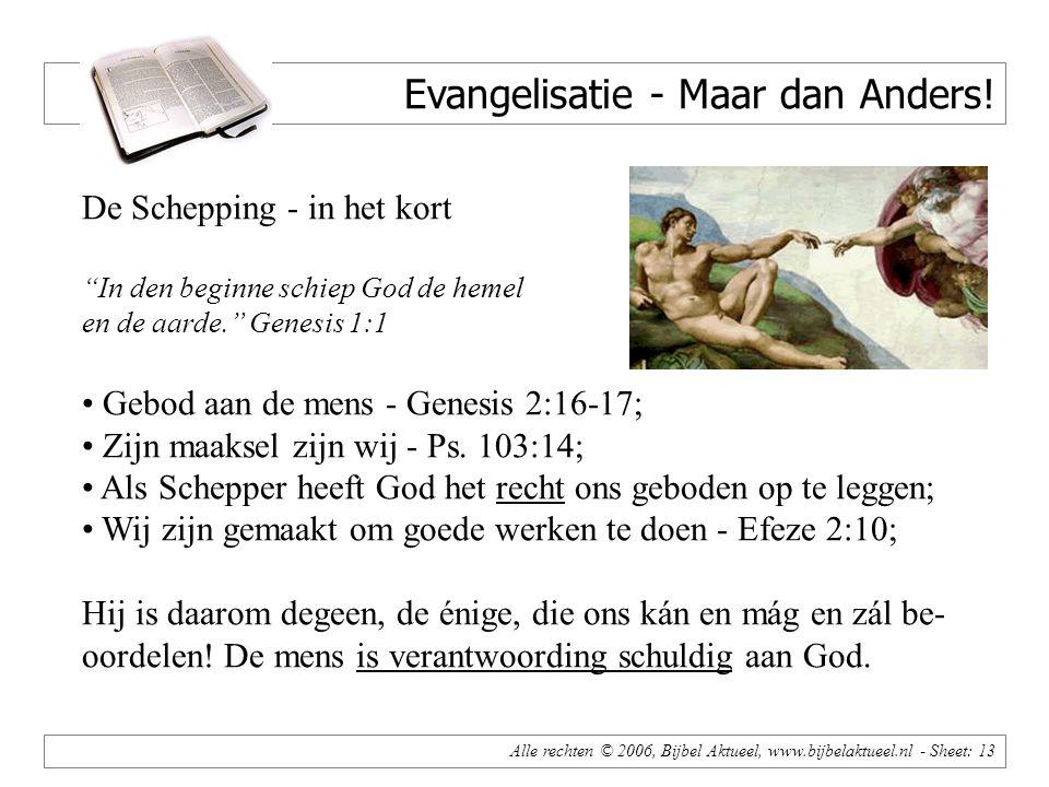 Alle rechten © 2006, Bijbel Aktueel, www.bijbelaktueel.nl - Sheet: 13 Evangelisatie - Maar dan Anders.