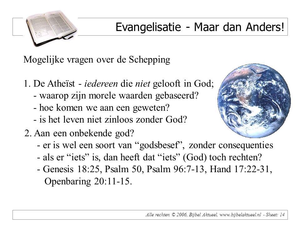 Alle rechten © 2006, Bijbel Aktueel, www.bijbelaktueel.nl - Sheet: 14 Evangelisatie - Maar dan Anders.