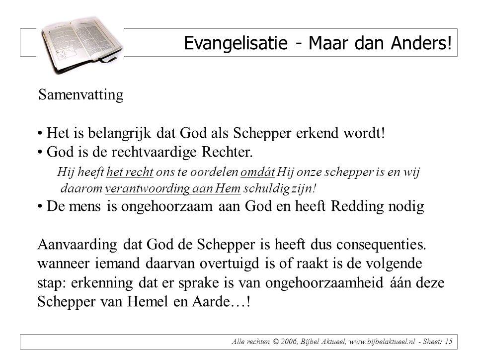 Alle rechten © 2006, Bijbel Aktueel, www.bijbelaktueel.nl - Sheet: 15 Evangelisatie - Maar dan Anders.