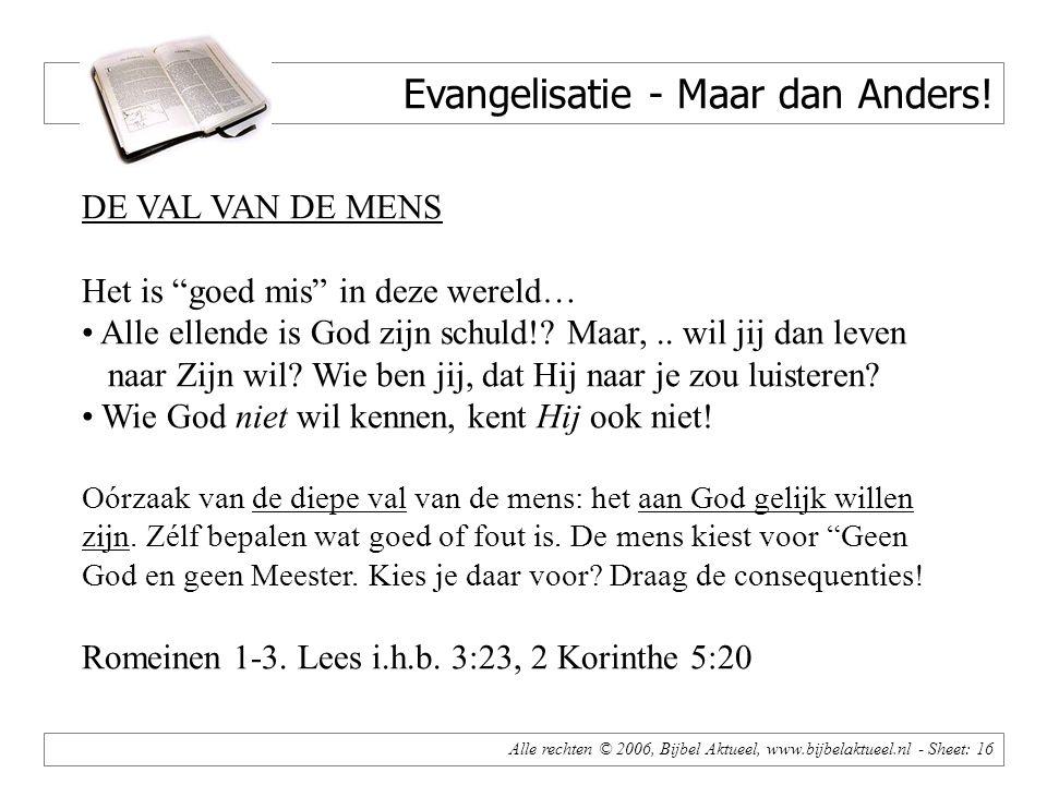 Alle rechten © 2006, Bijbel Aktueel, www.bijbelaktueel.nl - Sheet: 16 Evangelisatie - Maar dan Anders.