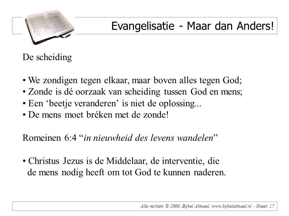 Alle rechten © 2006, Bijbel Aktueel, www.bijbelaktueel.nl - Sheet: 17 Evangelisatie - Maar dan Anders.