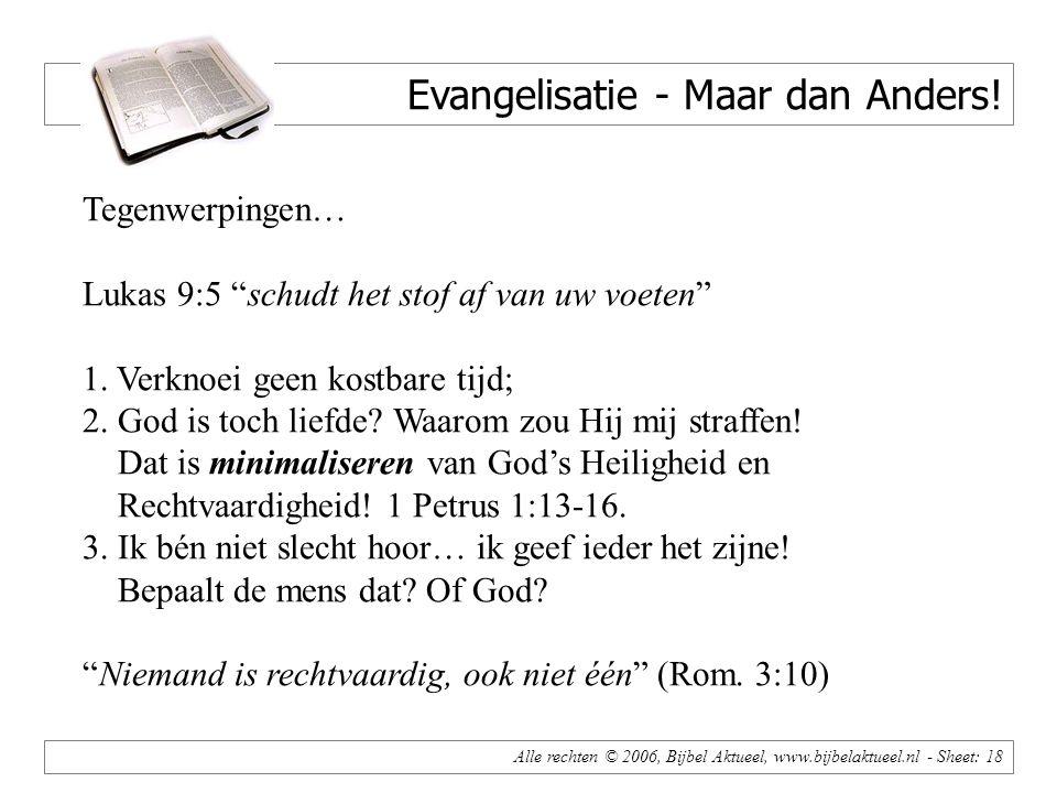 Alle rechten © 2006, Bijbel Aktueel, www.bijbelaktueel.nl - Sheet: 18 Evangelisatie - Maar dan Anders.