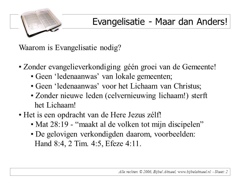 Alle rechten © 2006, Bijbel Aktueel, www.bijbelaktueel.nl - Sheet: 2 Evangelisatie - Maar dan Anders.