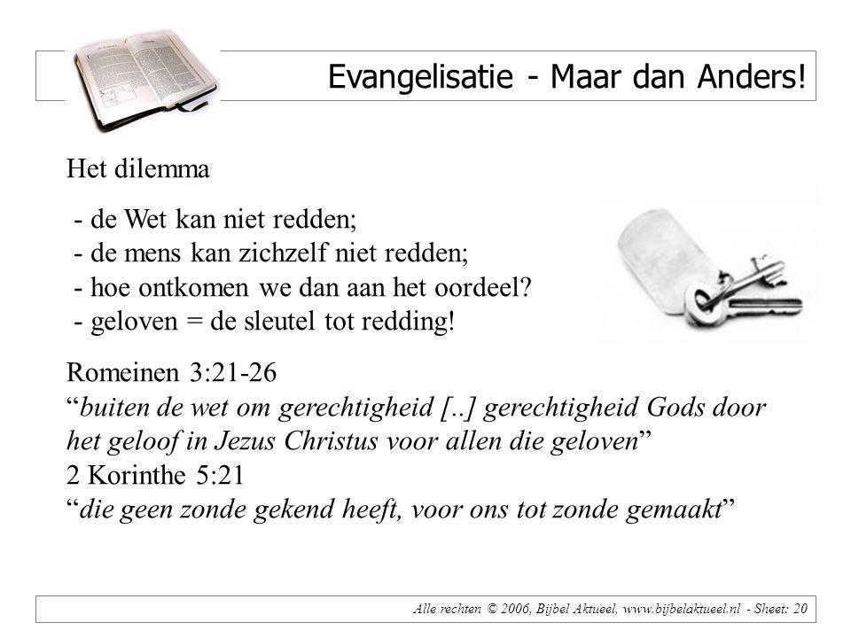 Alle rechten © 2006, Bijbel Aktueel, www.bijbelaktueel.nl - Sheet: 20 Evangelisatie - Maar dan Anders.