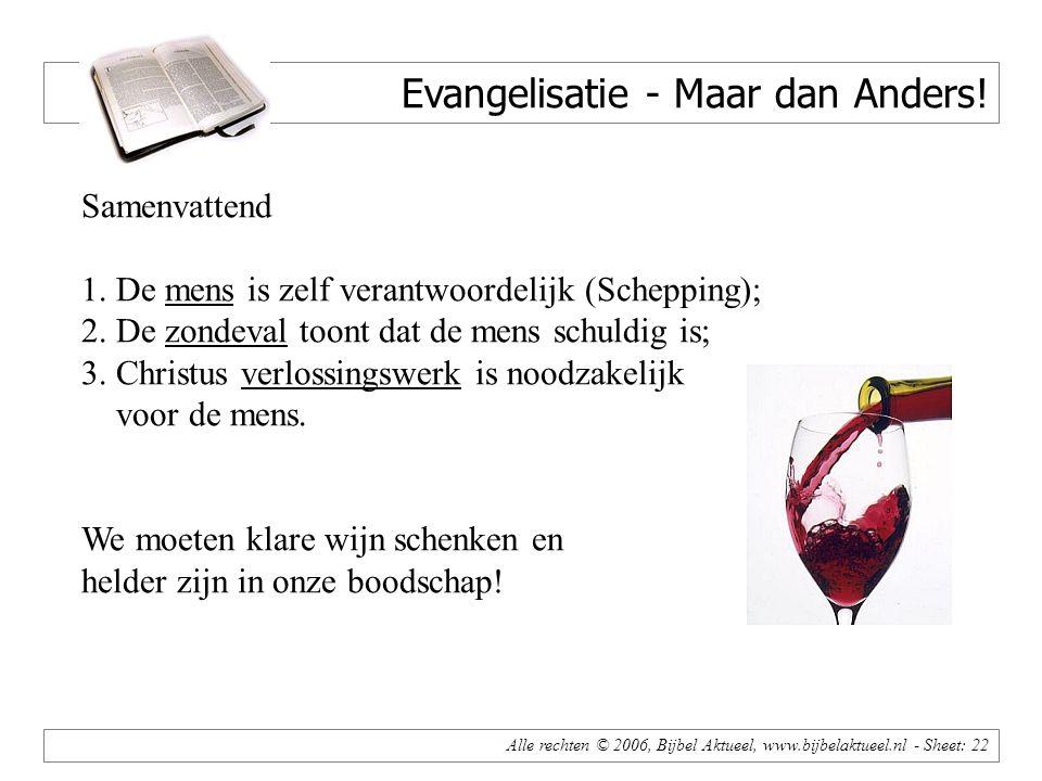 Alle rechten © 2006, Bijbel Aktueel, www.bijbelaktueel.nl - Sheet: 22 Evangelisatie - Maar dan Anders.