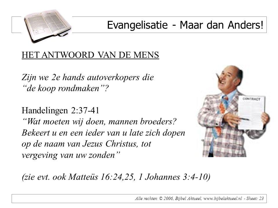 Alle rechten © 2006, Bijbel Aktueel, www.bijbelaktueel.nl - Sheet: 23 Evangelisatie - Maar dan Anders.
