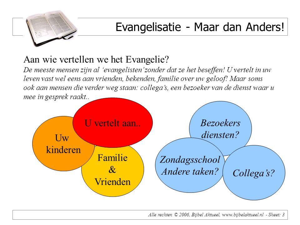 Familie & Vrienden Uw kinderen Alle rechten © 2006, Bijbel Aktueel, www.bijbelaktueel.nl - Sheet: 3 Evangelisatie - Maar dan Anders.