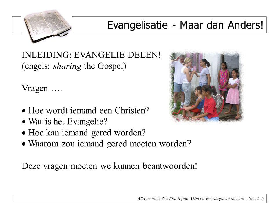 Alle rechten © 2006, Bijbel Aktueel, www.bijbelaktueel.nl - Sheet: 5 Evangelisatie - Maar dan Anders.