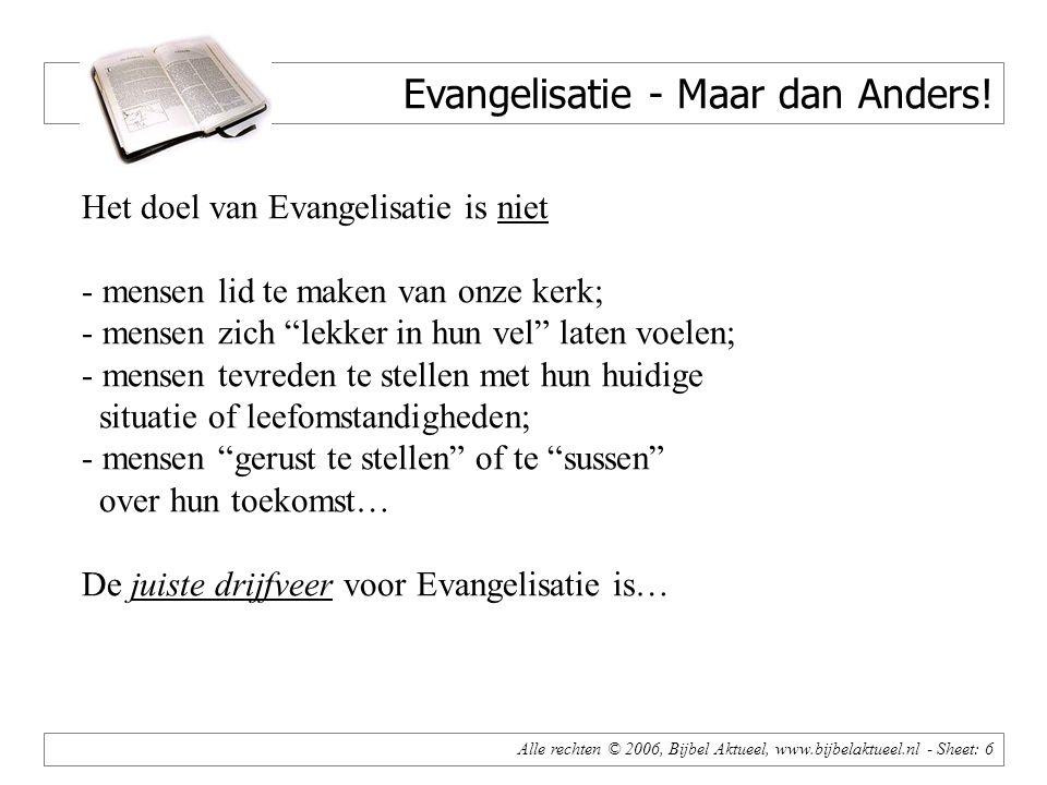 Alle rechten © 2006, Bijbel Aktueel, www.bijbelaktueel.nl - Sheet: 6 Evangelisatie - Maar dan Anders.