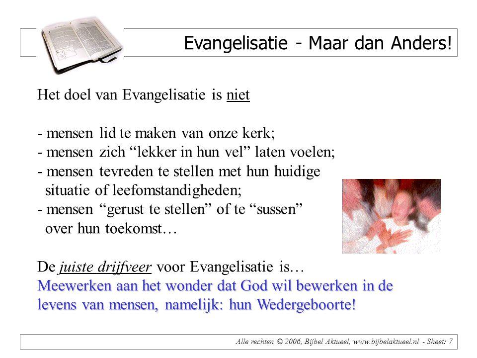 Alle rechten © 2006, Bijbel Aktueel, www.bijbelaktueel.nl - Sheet: 7 Evangelisatie - Maar dan Anders.