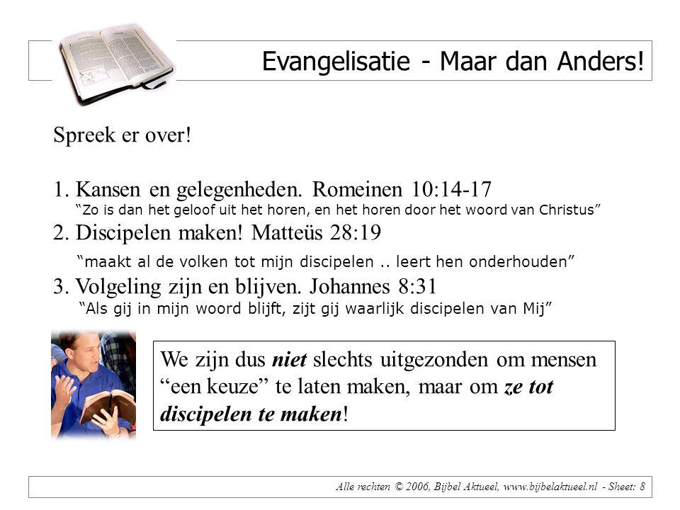 Alle rechten © 2006, Bijbel Aktueel, www.bijbelaktueel.nl - Sheet: 8 Evangelisatie - Maar dan Anders.