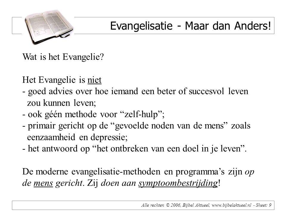 Alle rechten © 2006, Bijbel Aktueel, www.bijbelaktueel.nl - Sheet: 9 Evangelisatie - Maar dan Anders.