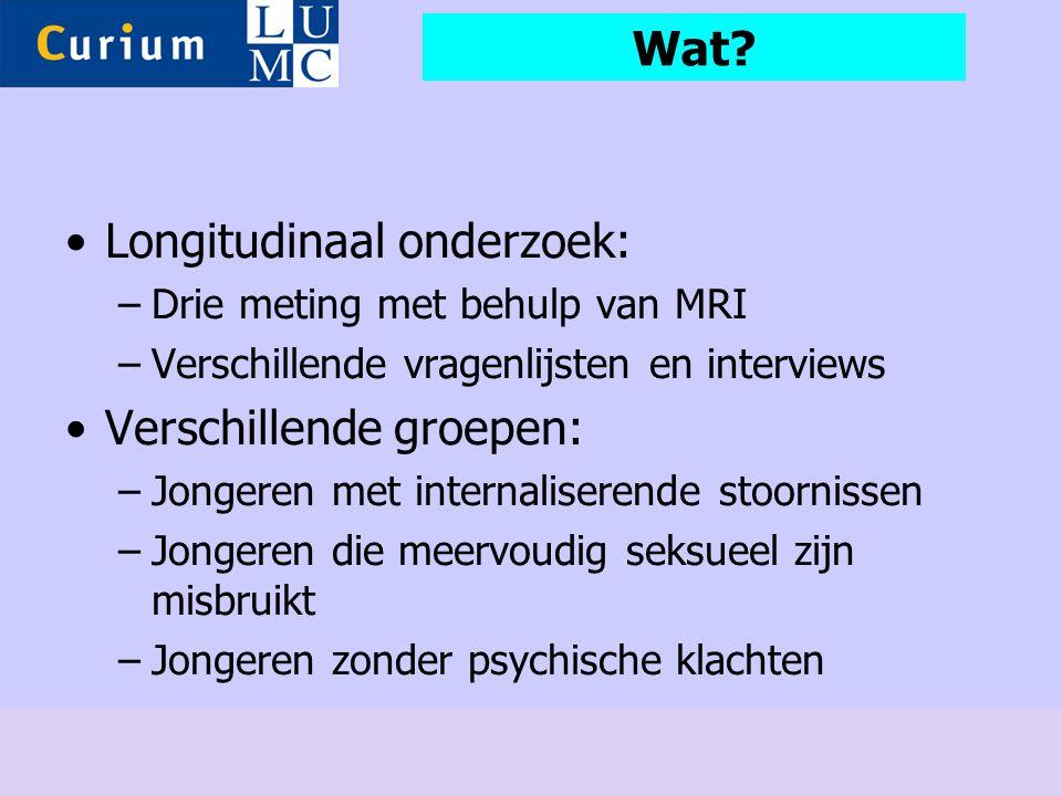 •Longitudinaal onderzoek: –Drie meting met behulp van MRI –Verschillende vragenlijsten en interviews •Verschillende groepen: –Jongeren met internalise