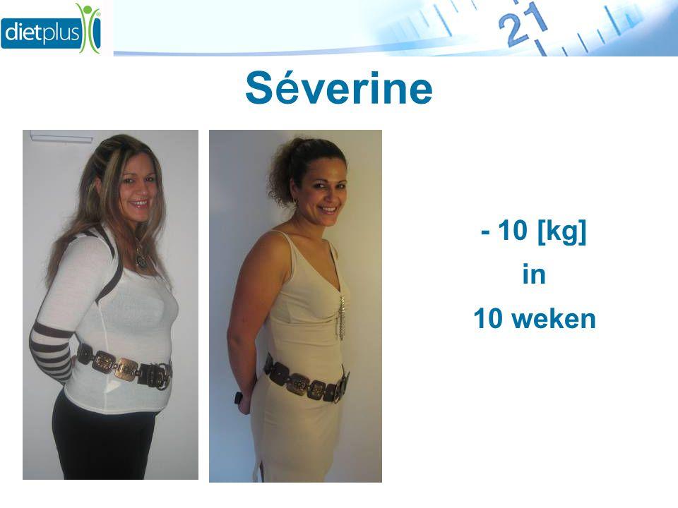 S é verine - 10 [kg] in 10 weken
