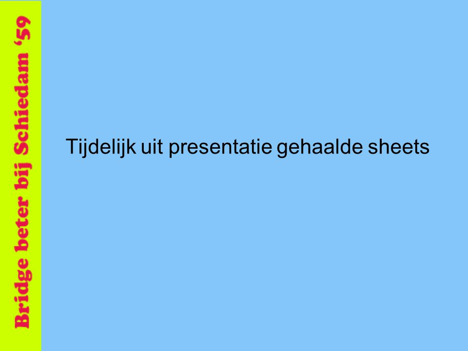 Tijdelijk uit presentatie gehaalde sheets
