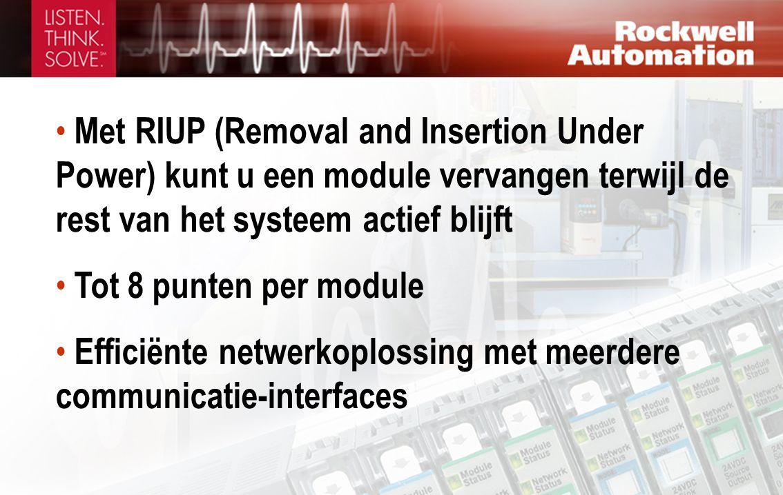 • Met RIUP (Removal and Insertion Under Power) kunt u een module vervangen terwijl de rest van het systeem actief blijft • Tot 8 punten per module • Efficiënte netwerkoplossing met meerdere communicatie-interfaces
