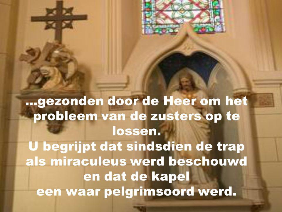 Het gerucht deed de ronde in de stad dat het de Heilige Jozef zelf was die de trap had gemaakt...