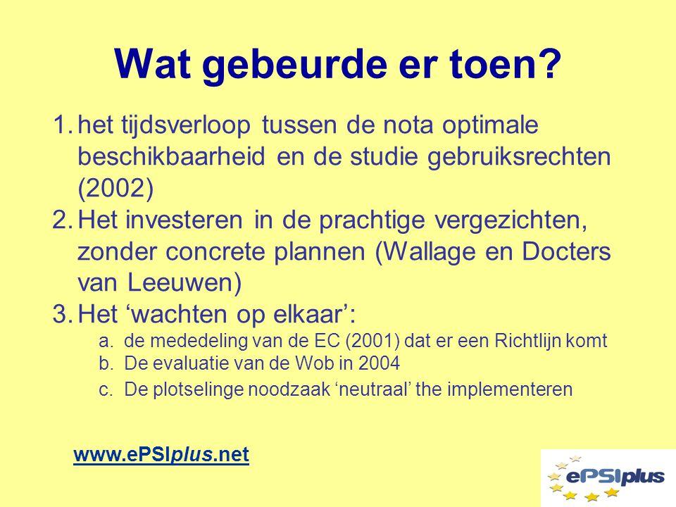 Maar er is hoop… www.ePSIplus.net 1.Prachtig voorstel Wet Overheidsinformatie 2.Verdere plannen BZK 3.De grote opkomst voor deze bijeenkomst!