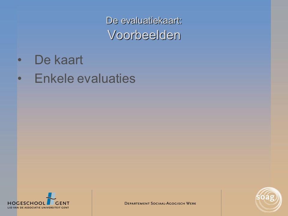 De evaluatiekaart: Voorbeelden •De kaart •Enkele evaluaties