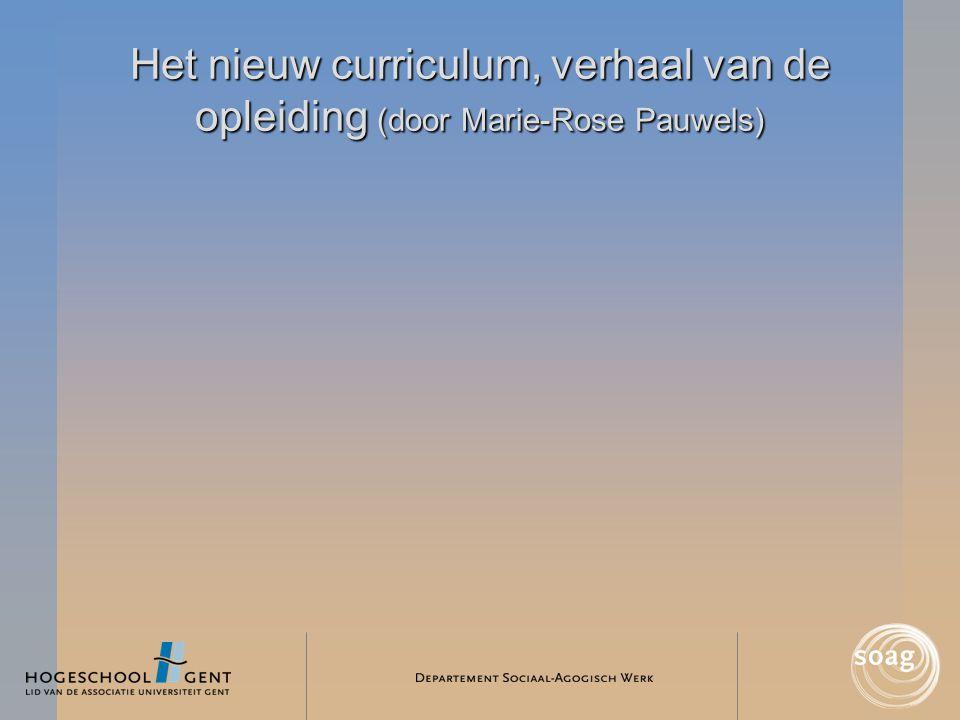 Het nieuw curriculum, verhaal van de opleiding (door Marie-Rose Pauwels)
