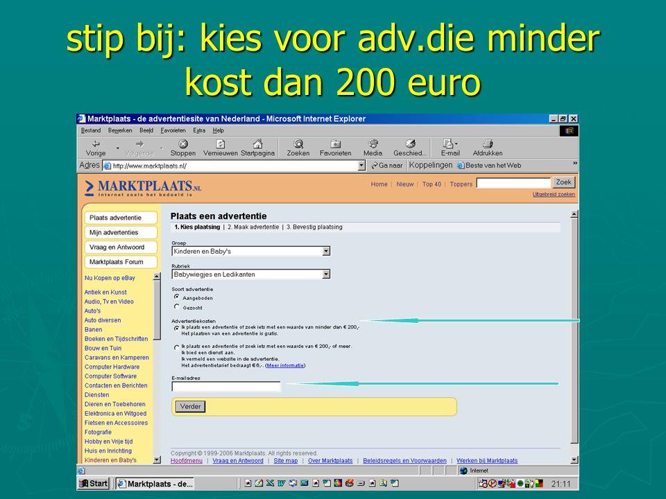 stip bij: kies voor adv.die minder kost dan 200 euro