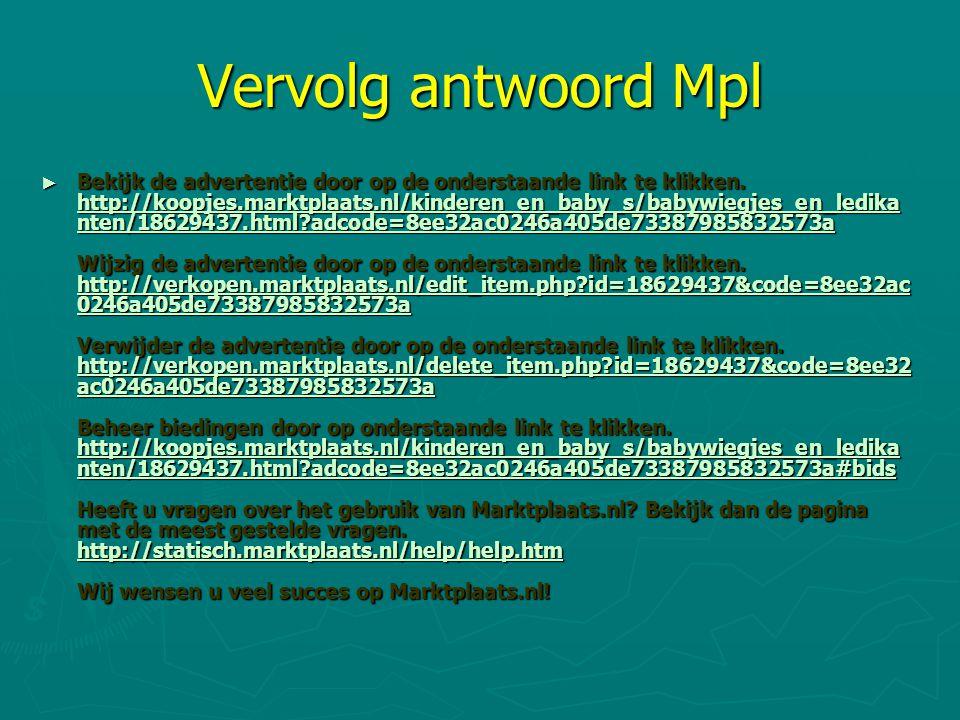 Vervolg antwoord Mpl ► Bekijk de advertentie door op de onderstaande link te klikken. http://koopjes.marktplaats.nl/kinderen_en_baby_s/babywiegjes_en_