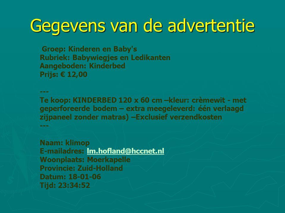 Gegevens van de advertentie Groep: Kinderen en Baby's Rubriek: Babywiegjes en Ledikanten Aangeboden: Kinderbed Prijs: € 12,00 --- Te koop: KINDERBED 1