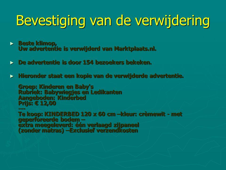 Bevestiging van de verwijdering ► Beste klimop, Uw advertentie is verwijderd van Marktplaats.nl. ► De advertentie is door 154 bezoekers bekeken. ► Hie
