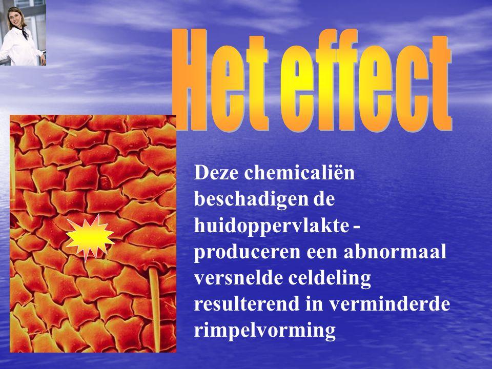 Deze chemicaliën beschadigen de huidoppervlakte - produceren een abnormaal versnelde celdeling resulterend in verminderde rimpelvorming