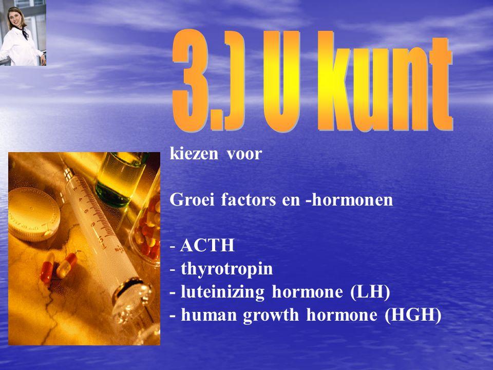 kiezen voor Groei factors en -hormonen - ACTH - thyrotropin - luteinizing hormone (LH) - human growth hormone (HGH)