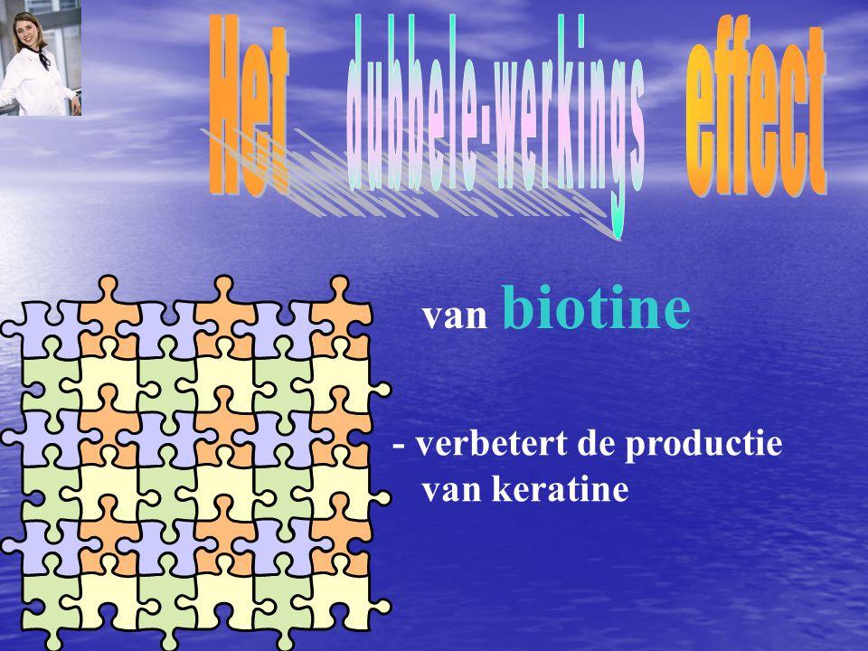- verbetert de productie van keratine van biotine