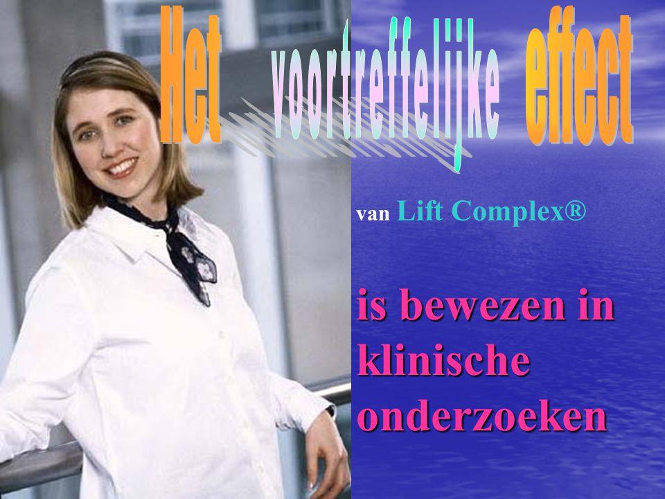 is bewezen in klinische onderzoeken van Lift Complex®