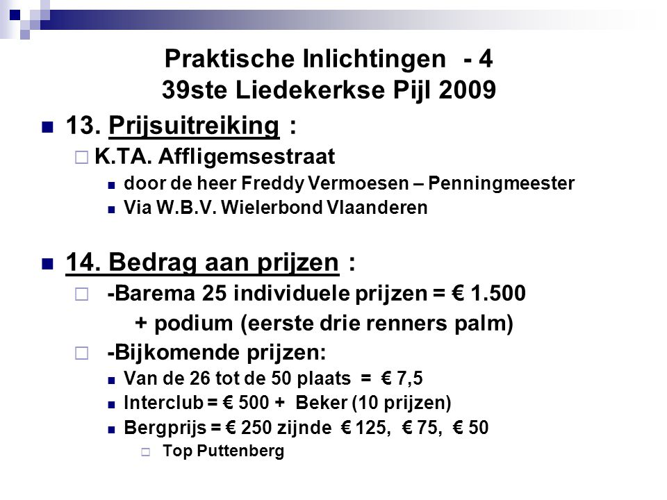 Praktische Inlichtingen - 4 39ste Liedekerkse Pijl 2009  13.