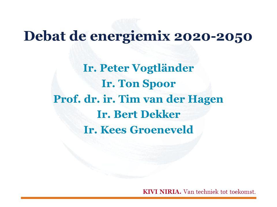 KIVI NIRIA. Van techniek tot toekomst. Smart Energy Mix Ir. Bert Dekker