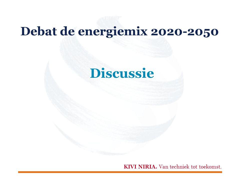 KIVI NIRIA. Van techniek tot toekomst. Debat de energiemix 2020-2050 Discussie