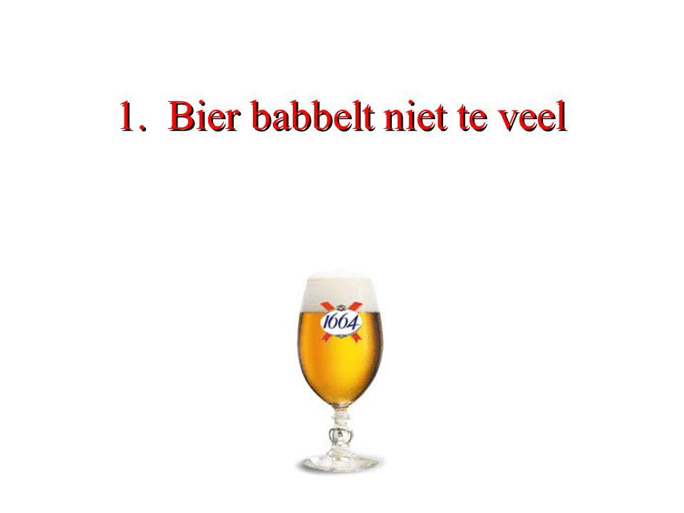 1. Bier babbelt niet te veel