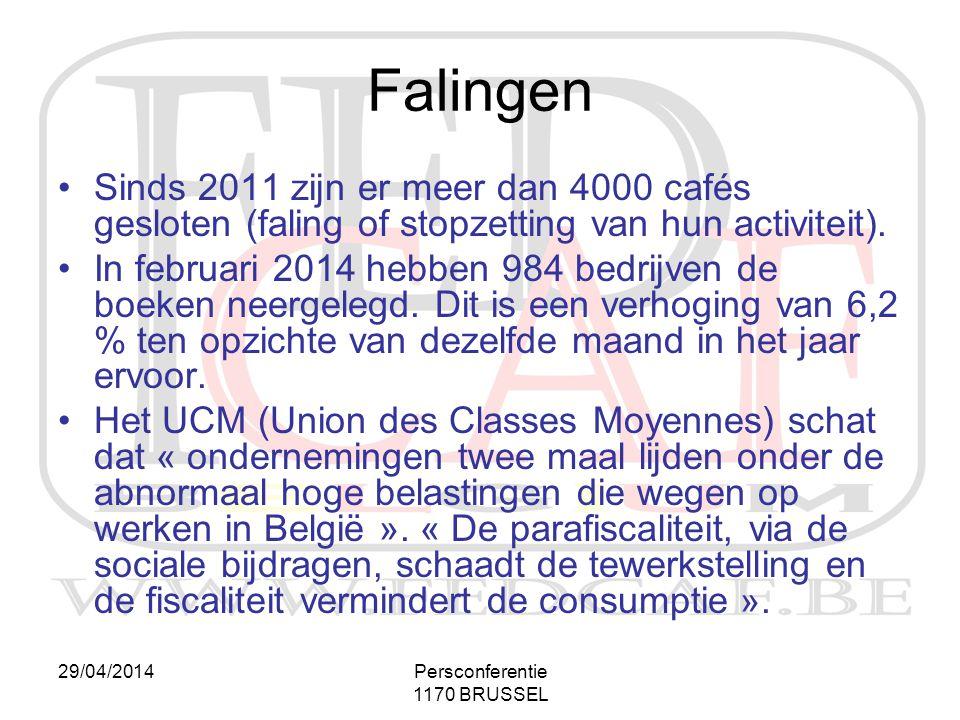 29/04/2014Persconferentie 1170 BRUSSEL Falingen •Sinds 2011 zijn er meer dan 4000 cafés gesloten (faling of stopzetting van hun activiteit). •In febru