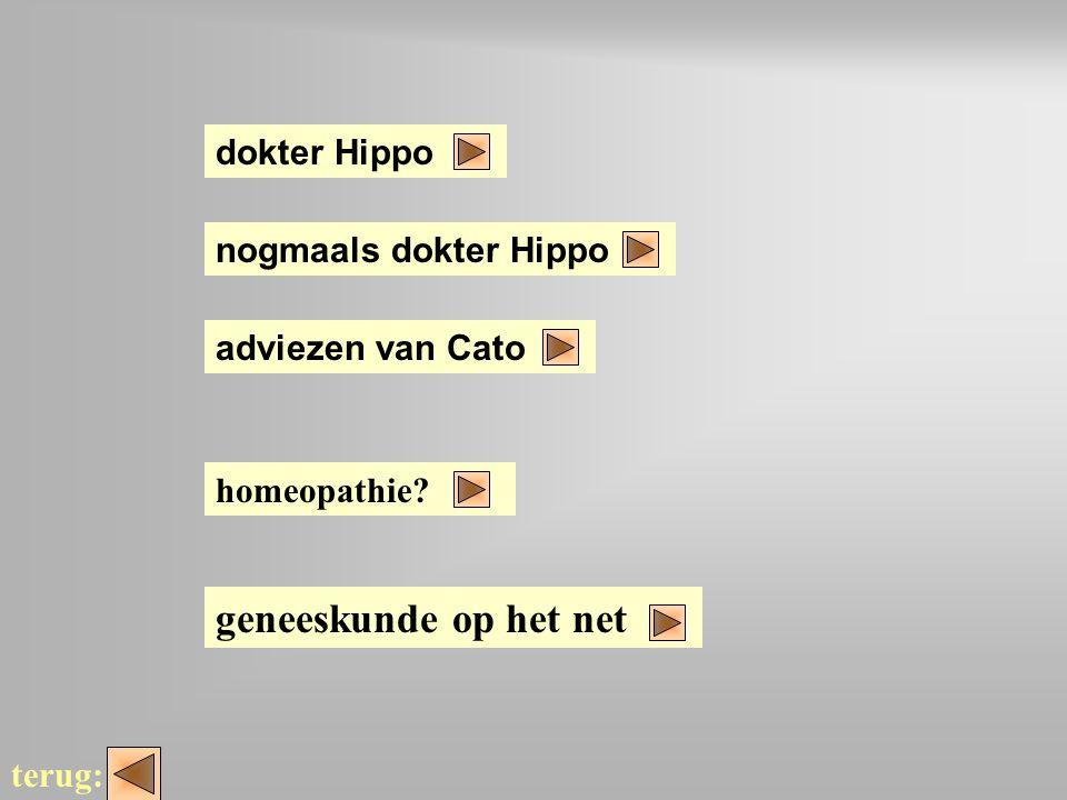wee tjes dokter Hippo terug: nogmaals dokter Hippo adviezen van Cato homeopathie? geneeskunde op het net