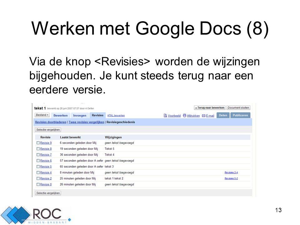 13 Werken met Google Docs (8) Via de knop worden de wijzingen bijgehouden.
