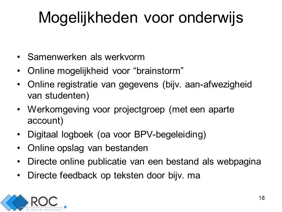 16 Mogelijkheden voor onderwijs •Samenwerken als werkvorm •Online mogelijkheid voor brainstorm •Online registratie van gegevens (bijv.