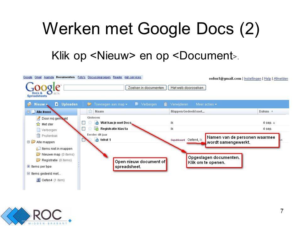 7 Werken met Google Docs (2) Klik op en op.