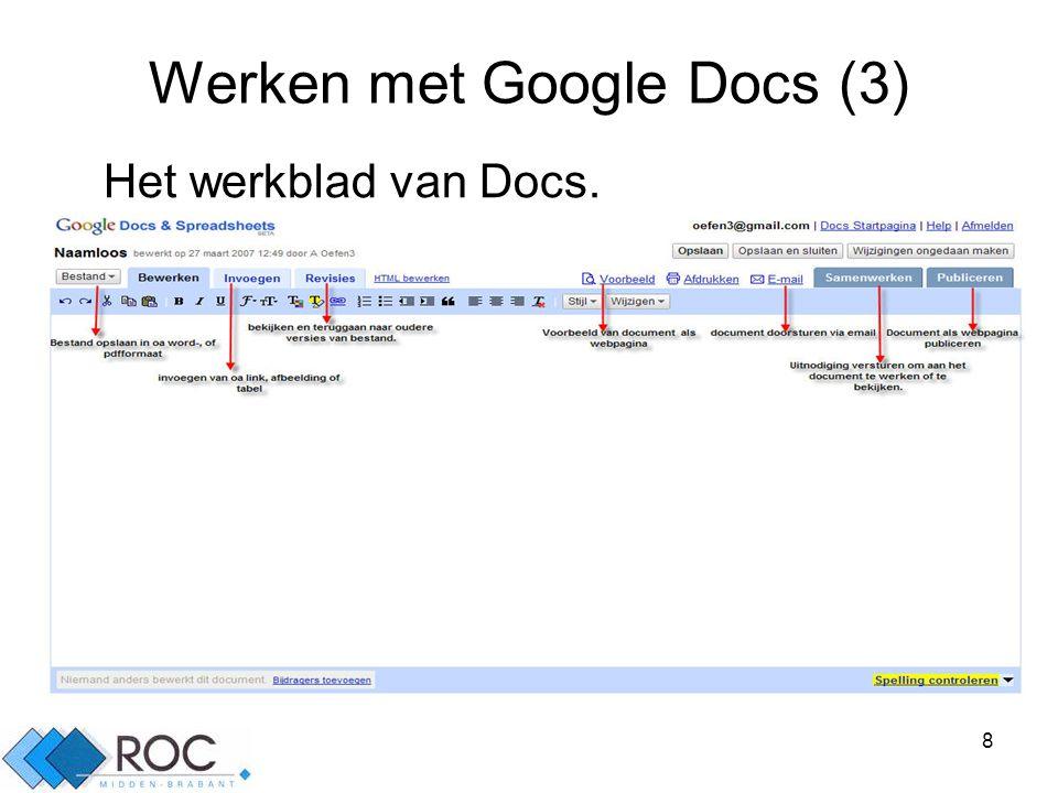 8 Werken met Google Docs (3) Het werkblad van Docs.