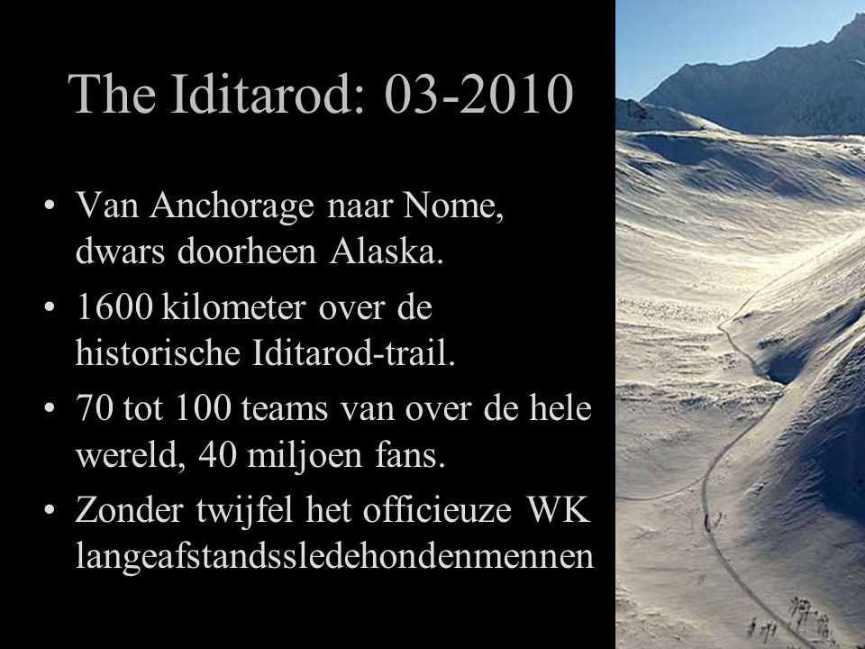 The Iditarod: 03-2010 •Van Anchorage naar Nome, dwars doorheen Alaska.
