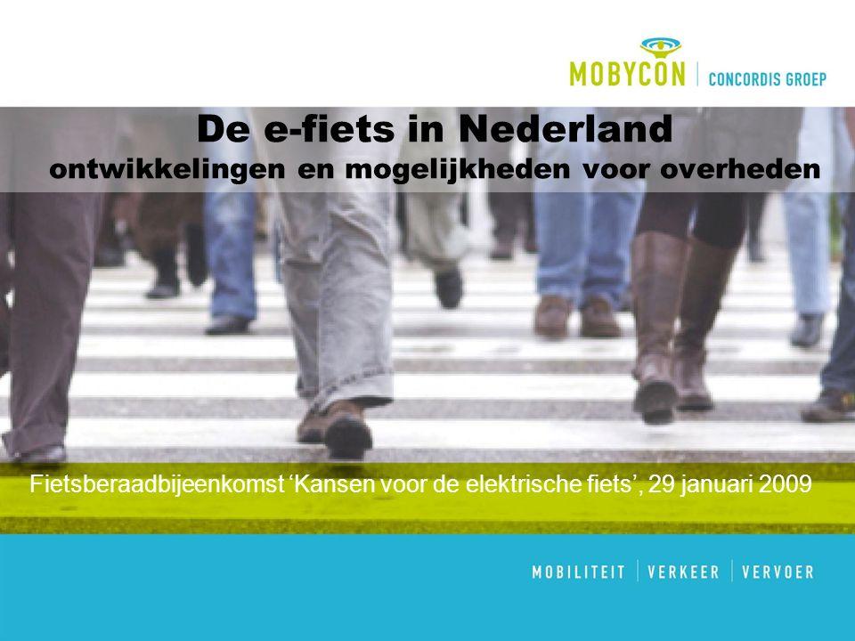 De e-fiets in Nederland ontwikkelingen en mogelijkheden voor overheden Fietsberaadbijeenkomst 'Kansen voor de elektrische fiets', 29 januari 2009